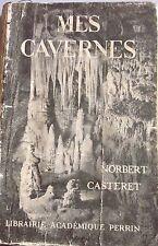 CASTERET Norbert. Mes cavernes. Perrin. 1942. Cachet Stalag XIII C.