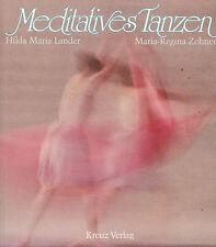 Lander, Zohner, Meditatives Tanzen, Tanz Meditation rhythmische Bewegung, 1987