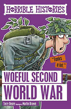 HORRIBLE HISTORIES: WOEFUL SECOND WORLD WAR by Terry Deary  NEW