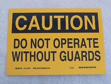 """CAUTION DO NOT OPERATE WITHOUT GUARDS - 7"""" x 10"""" Self Sticking Polyester Sign"""