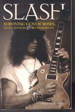 SLASH: Surviving  Guns N' Roses - Velvet Revolver & Rock's Snake Pit P/B