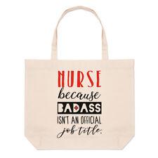 Nurse Because Badass Isn't An Official Job Title Large Beach Tote Bag - Shoulder