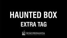 Extra Tag for Haunted Box by João Miranda from Murphy's Magic