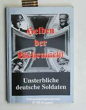 Helden der Wehrmacht . Unsterbliche deutsche Soldaten. Teil 1,Das vorliegende Bu
