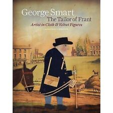 George Smart the Tailor of Frant - Artist in Cloth & Velvet Figures