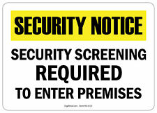 Osha Notice Safety Sign Security Screening Required To Enter Premises 10x14