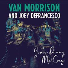 VAN MORRISON AND JOEY DEFRANCESCO - YOU'RE DRIVING ME CRAZY  2 VINYL LP NEW!
