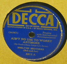 Ain't No Use To Worry Anymore SHELTON BROTHERS b/w Old Age Pension Blues Record