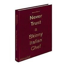 Massimo Bottura: Never Trust A Skinny Italian Chef by Massimo Bottura (Hardback, 2014)