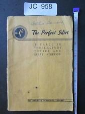 JC958 Vintage Play Book 1949 The Perfect Idiot A Farce In Three Acts