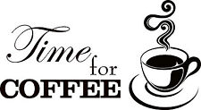 TIME FOR COFFEE With Cup Vinyl Wall Art Sticker Decal for Kitchen + FREE P&P UK