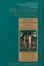 The Anatomy of Loving: The Story of Man's Quest to Know What Love Is (Paperback