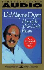 How to Be a No-Limit Person by Wayne Dyer and Wayne W. Dyer 2003, Audio Cassette