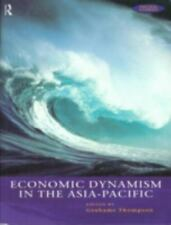 Economic Dynamism in the Asia-Pacific : The Growth of Integration and...