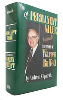Andrew Kilpatrick OF PERMANENT VALUE The Story of Warren Buffett 1st Edition 1st