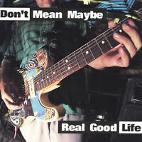 Real Good Life by Don't Mean Maybe (CD, Apr-1995, Dr. Dream Records)