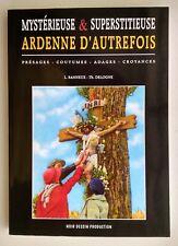 ARDENNE, WALLONIE:  Mystérieuse & superstitieuse Ardenne d'autrefois (2010)