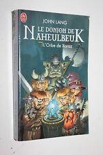 Le donjon de Naheulbeuk - Tome 2 - L'orbe de Xaraz - John Lang - J'ai Lu n° 9503