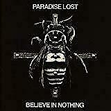 Paradise Lost - Believe In Nothing (Remixed/Remastered) (NEW CD)