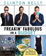 Freakin' Fabulous on a Budget - VeryGood - Kelly, Clinton - Hardcover