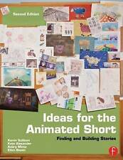 Ideas for the Animated Short: Finding and Building Stories by Karen Sulliv - PB