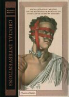 Crucial Interventions An Illustrated Treatise on the Principles... 9780500518106