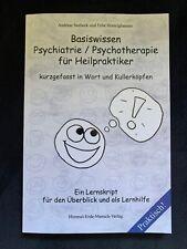 Basiswissen Psychiatrie / Psychotherapie für Heilpraktiker-kurzgefasst+kreativ