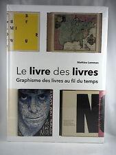 LE LIVRE DES LIVRES GRAPHISME DES LIVRES AU FIL DU TEMPS - PAR MATHIEU LOMMEN
