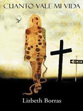 Cuanto Vale Mi Vida by Lizbeth Borras (2014, Paperback)