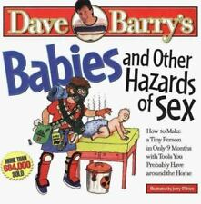 Babies and Other Hazards of Sex: How to Make a Tiny Person in Only 9 Months, wi