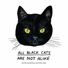 All Black Cats are Not Alike: By Goldwasser, Amy, Arkle, Peter