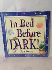 IN BED BEFORE DARK! A CHILDREN'S BOOK BY SUE PORTER SEALED/NEW