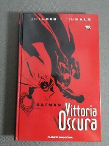 Batman Vittoria Oscura - Prima Edizione Planeta De Agostini - Loeb + Tim Sale -