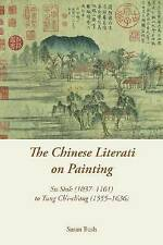 The Chinese Literati on Painting: Su Shih (1037-1101) to Tung Ch'i-ch'ang (1555-