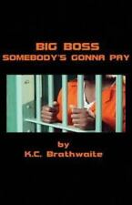 Big Boss - Somebody's Gonna Pay by K. Brathwaite (2013, Paperback)