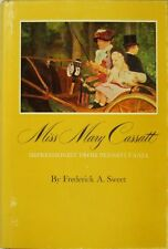 Miss Mary Cassatt: Impressionist From Pennsylvania - Frederick A. Sweet