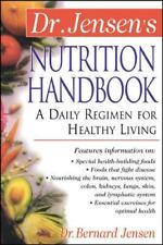Dr. Jensen's Nutrition Handbook : A Daily Regimen for Healthy Living, Jensen PhD