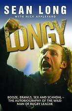 Longy: Booze, Brawls, Sex and Scandal by Sean Long - New Paperback Book
