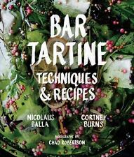Bar Tartine : Techniques and Recipes by Nicolaus Balla, Cortney Burns and...