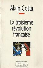 ALAIN COTTA LA TROISIEME REVOLUTION FRANCAISE