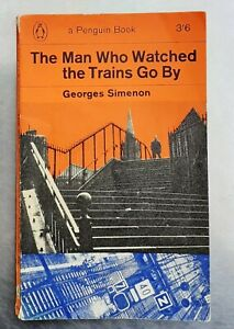 Georges Simondon THE MAN WHO WATCHED THE TRAINS GO BY Penguin 1st 1964 PB