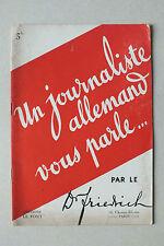 UN JOURNALISTE ALLEMAND VOUS PARLE - DR FRIEDRICH - ED. LE PONT*