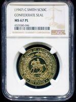 1947 C Smith So Called Half Dollar Confederate Seal NGC MS67 PL