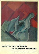 AA. VV. - Aspetti del Secondo Futurismo Torinese. Torino 1962