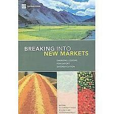 Breaking Into New Markets: Emerging Lessons for Export Diversification (Paperbac