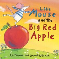 Little Mouse and the Big Red Apple By A. H. Benjamin. 9781845060787