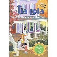 De como tia Lola termino empezando otra vez (The Tia Lola Stories)-ExLibrary