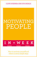 Motivating People In A Week 'How To Motivate Yourself And Others In Seven Simple