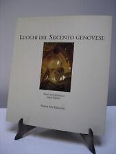 Luoghi del Seicento genovese - Liliana Pittarello - ed. Nuova Alfa 1992