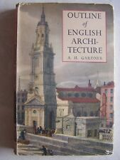 1949 Outline Of English Architecture by A H Gardner 122 Pages Hardcover